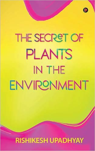 THE SECRET OF PLANTS IN THEENVIRONMENT